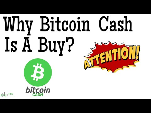 Why Bitcoin Cash (BCH) Is A Buy?