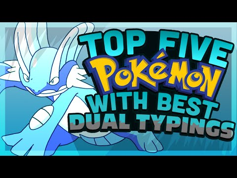 Top 5 Pokemon With The Best Dual Typings
