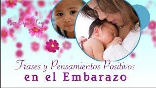 EMBARAZO AFIRMACIONES POSITIVAS --(Durante el Embarazo)