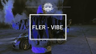 FLER - VIBE (Official Video) prod. by Soundfrontmuzik