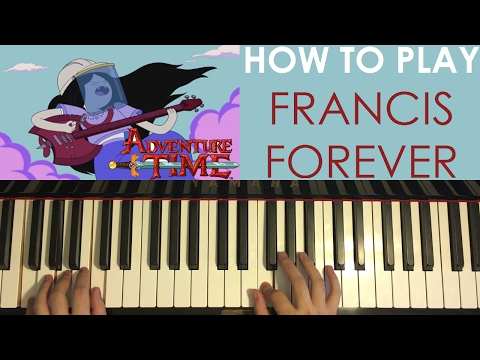 HOW TO PLAY  Adventure Time  Francis Forever  Mitski Piano Tutorial Lesson