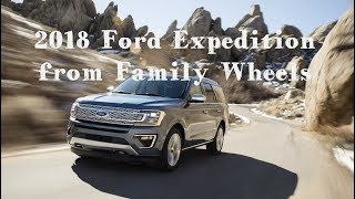 2018 Ford Expedition review from Family Wheels