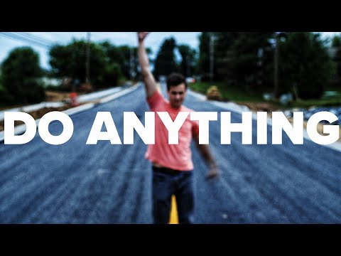 For The Grads: Do Anything