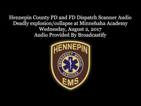 Hennepin County Dispatch Scanner Audio Deadly explosion collapse at Minnehaha Academy