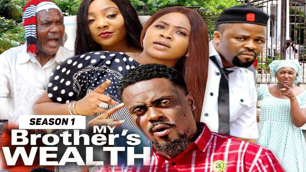 Download MY BROTHER'S WEALTH (SEASON 1) {TRENDING NEW MOVIE} - 2021 LATEST NIGERIAN NOLLYWOOD MOVIES