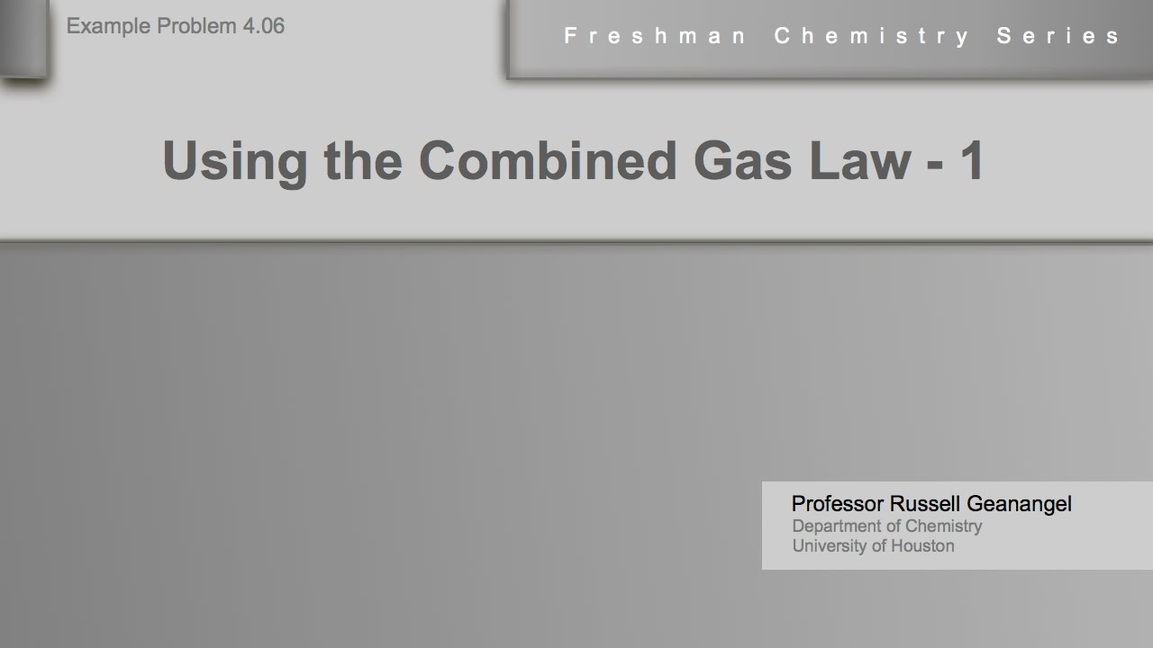 Chemistry Help Workshop 406 Using The Combined Gas Law Example 1