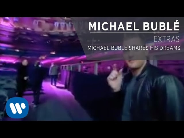Michael Bublé Shares His Dreams [Extra]