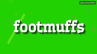 FOOTMUFFS - HOW TO PRONOUNCE IT!?