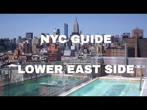 NYC GUIDE: LOWER EAST SIDE    Best Places To Go!