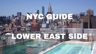 NYC GUIDE: LOWER EAST SIDE  -  Best Places To Go!