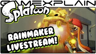 Splatoon - Rainmaker Livestream!