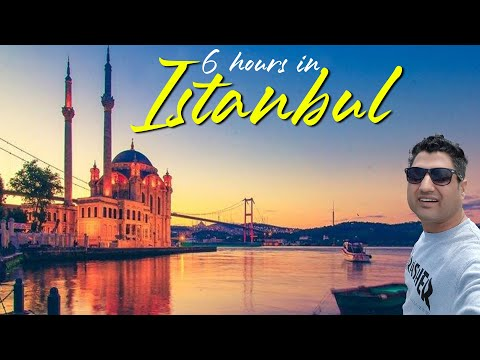 6 Hours In Istanbul Turkey    Istanbul Tour In Low Cost
