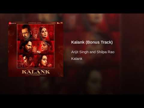 Kalank Bonus Track Arijit Singh Shilpa Rao