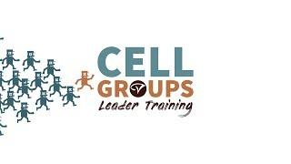 Cell Group Leader Training - Why Cell Groups John Fletemeyer