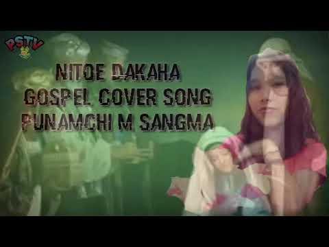 Gitel Na.an Nitoe  Dakaha  Gospel Cover Song / Ponamchi M Sangma