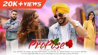Propose (Official )   Preet Deol   Jessu Singh   Sweta Chauhan   Tanu Chauhan   NMA