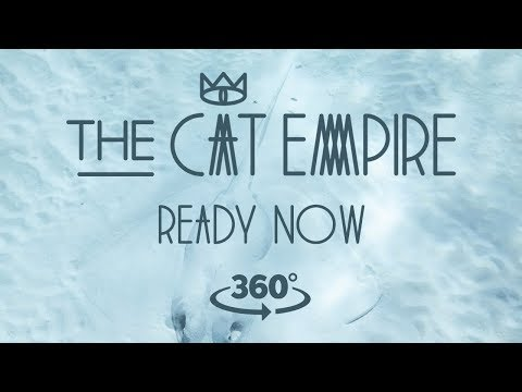 The Cat Empire - Ready Now 360