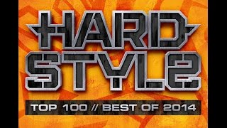 hardstyle top 100 best of 2014 mix 2 full continuous mix