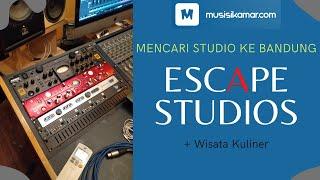 Mencari Studio ke Bandung : ESCAPE STUDIOS (+ Wisata Kuliner)