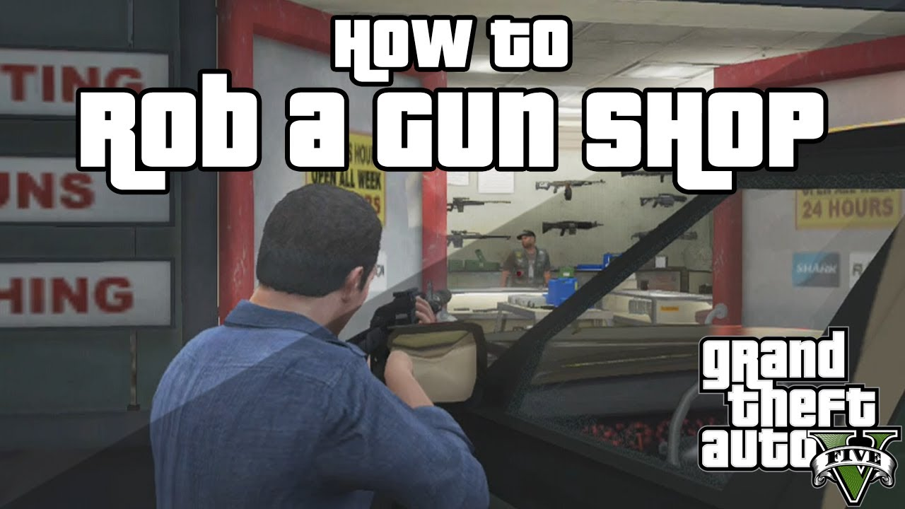 GTA 5 - How to Rob the GUN SHOP - GTA 5 Tricks - YouTube
