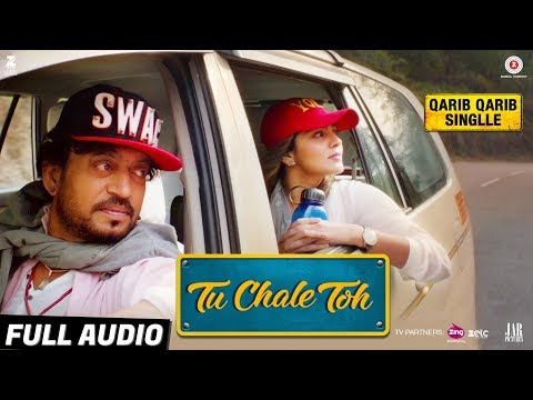 Tu Chale Toh - Full Audio   Qarib Qarib Singlle  ...