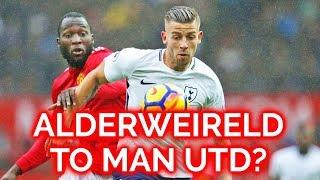 ALDERWEIRELD IN BEFORE WORLD CUP? | MUFC Transfer Talk