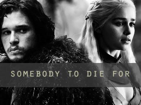 jon & daenerys | somebody to die for
