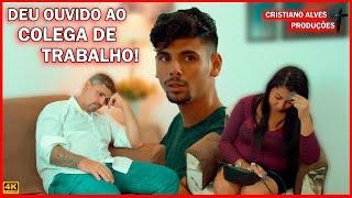 DEU OUVIDO AO COLEGA DE TRABALHO!