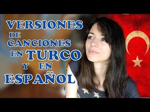 Versiones de canciones en Turco y en Español | İspanyolca ve Türkçe versiyonu olan şarkılar