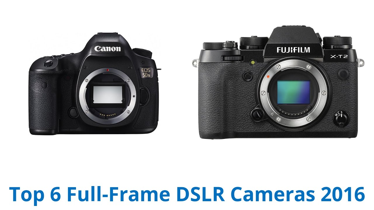 6 best full frame dslr cameras 2016