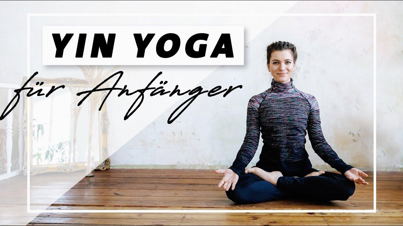 Yin Yoga Fur Anfanger Entspannung Beweglichkeit Selbstliebe Faszien Dehnen Youtube