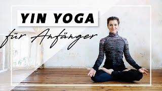 Yin Yoga für Anfänger | Entspannung Beweglichkeit & Selbstliebe | Faszien dehnen