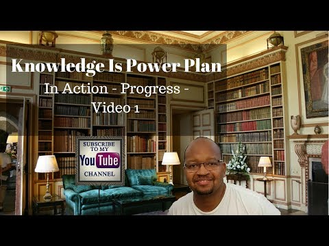 Knowledge Is Power Plan - In Action - My Progress