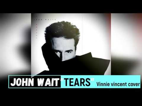 John Waite Tears(Vinnie Vincent Cover) mp3