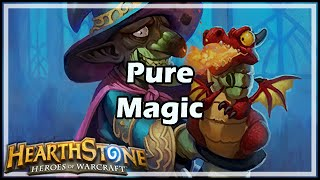 [Hearthstone] Pure Magic