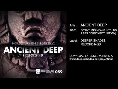 Ancient Deep - Everything Means Nothing (Lars Behrenroth Remix) [Deeper Shades Recordings]