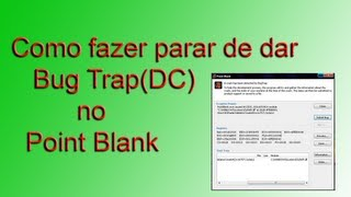 Como fazer parar de dar Bug Trap(DC) no Point Blank