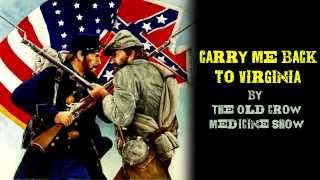 """Old Crow Medicine Show - """"Carry Me Back To Virginia"""" (with lyrics and images)"""