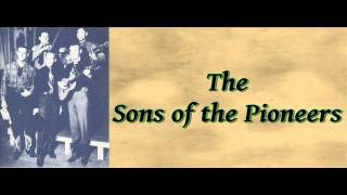 West of The Rio Grande - The Sons of The Pioneers - 1935