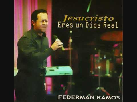 Alabanza Cristiana Eres un Dios Real - Federman Ramos