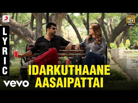Romeo Juliet - Idarkuthaane Aasaipattai Lyric | Jayam Ravi, Hansika | D. Imman