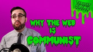 Why the Web is Communist