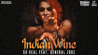 General Zooz x Su Real - Indian Wine (Official Music Video)