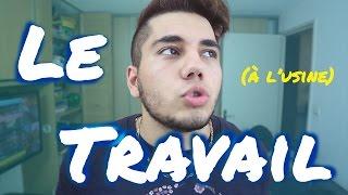 LE TRAVAIL (A L