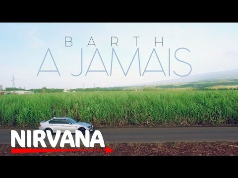 Barth - A jamais [official HD Music Video]