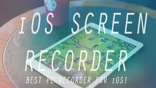 Best iOS Screen Recorder to Record Gameplay