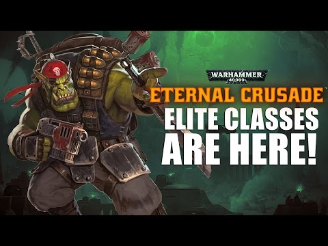 Eternal Crusade - Elite Classes are here