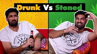Drunk Vs Stoned: Things We All Do | SpotboyE