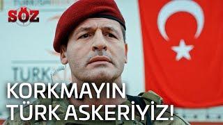 Söz | 42.Bölüm - Korkmayın Türk Askeriyiz!