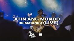 Atin Ang Mundo [Reimagined] (LIVE) | The Juans